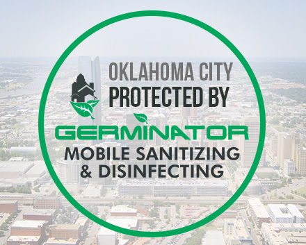 Oklahoma City is Protected by Germinator Mobile Sanitizing & Disinfecting